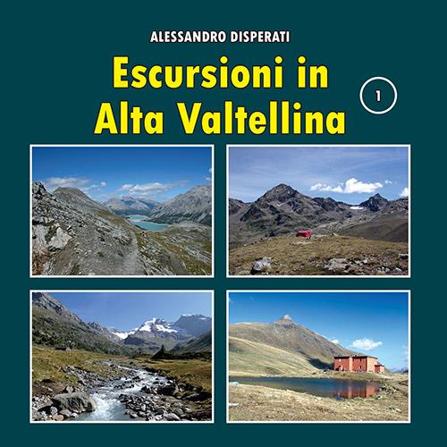 ESCURSIONI IN ALTA VALTELLINA - VOLUME 1