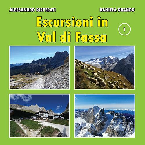 ESCURSIONI IN VAL DI FASSA - VOLUME 1