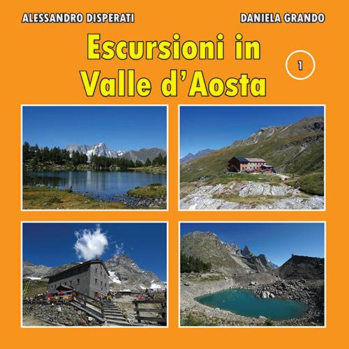 ESCURSIONI IN VALLE D'AOSTA - VOLUME 1